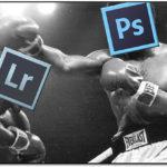 Photoshop versus Lightroom? Wrong question!