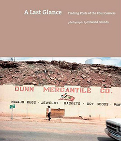 Cover of book A Last Glance: Trading Posts of the Four Corners.