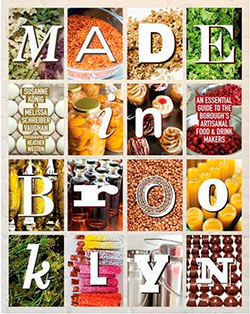 Cover of book Made in Brooklyn: An Essential Guide to the Borough's Artisanal Food & Drink Makers.