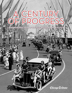 A Century of Progress: A Photographic Tour of the 1933-34 Chicago World's Fair