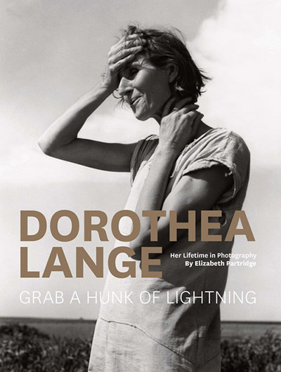 Book cover: Dorothea Lange: Grab a Hunk of Lightning by Elizabeth Partridge.