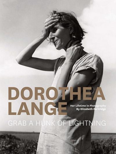 Book cover: Dorothea Lange: Grab a Hunk of Lightning by Elizabeth Partridge.
