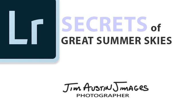 Lightroom Secrets of Great Summer Skies Apogee Photo Magazine Jim Austin