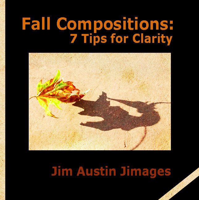 Fall Compositions Seven Tips For Clarity Jim Austin Jimages