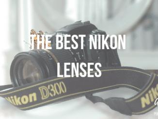 The Best Nikon Lenses